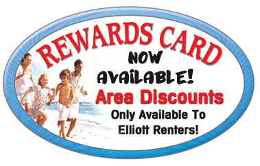 Rewards Card! Now Available Area Discounts only available to Elliott Renters